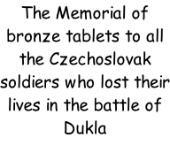 The Memorial of bronze tablets to all the Czechoslovak soldiers who lost their lives in the battle of Dukla