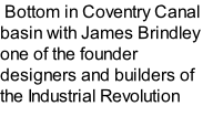 Bottom in Coventry Canal basin with James Brindley one of the founder designers and builders of the Industrial Revolution canals